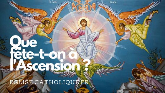 Fête de l'Ascension du Seigneur - Eglise.catholique.fr